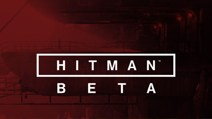Hitman beta coming next week on PS4, week later on PC